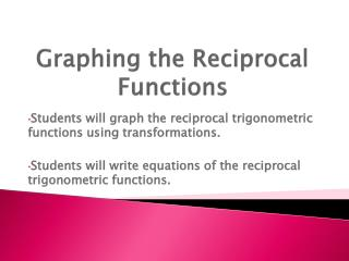 Graphing the Reciprocal Functions