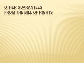 Other guarantees from the Bill of Rights