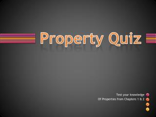 Property Quiz