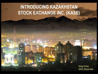 Introducing Kazakhstan Stock Exchange Inc. KASE