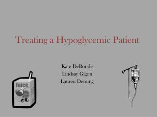 Treating a Hypoglycemic Patient