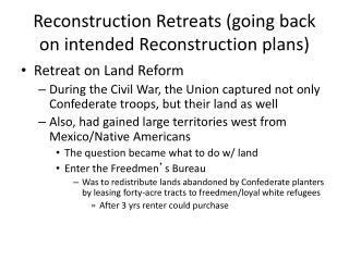 Reconstruction Retreats (going back on intended Reconstruction plans)