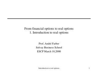 From financial options to real options 1. Introduction to real options