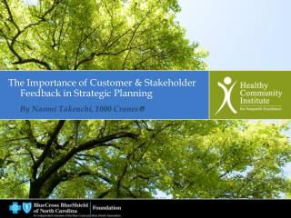 The Importance of Customer & Stakeholder       Feedback in Strategic Planning