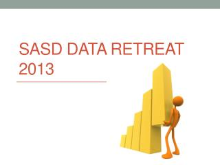 SASD Data Retreat  2013
