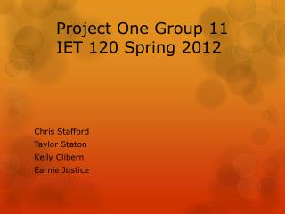 Project One Group 11       IET 120 Spring 2012