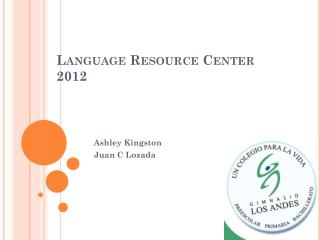 Language Resource  Center 2012