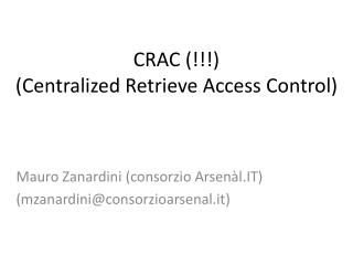 CRAC (!!!) (Centralized Retrieve Access Control)