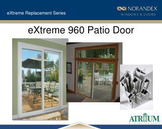 eXtreme 960 Patio Door