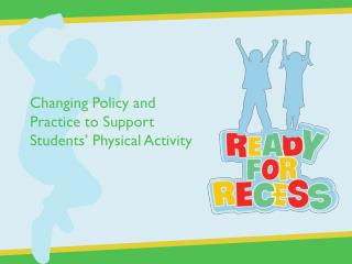 Changing Policy and Practice to Support Students' Physical Activity