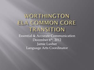 Worthington ELA Common Core  Transition