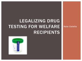 Legalizing drug testing for welfare recipients