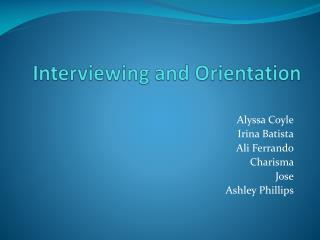 Interviewing and Orientation