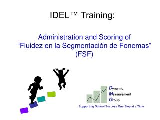 Administration and Scoring of  Fluidez en la Segmentaci n de Fonemas  FSF