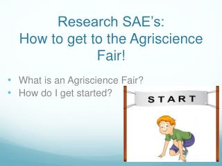 Research SAE's: How to get to the  Agriscience  Fair!
