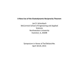 A New Use of the Elastodynamic Reciprocity Theorem Jan D. Achenbach