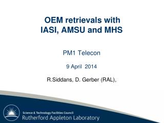 OEM retrievals with IASI, AMSU and  MHS PM1  Telecon 9 April  2014 R.Siddans , D. Gerber (RAL),