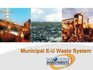 Municipal E-U Waste System