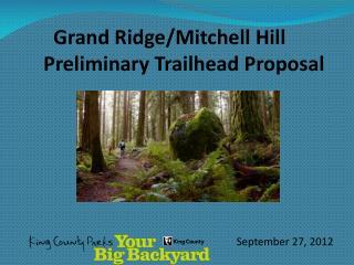 Grand Ridge/Mitchell Hill     Preliminary Trailhead Proposal
