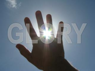 Desire to See Glory