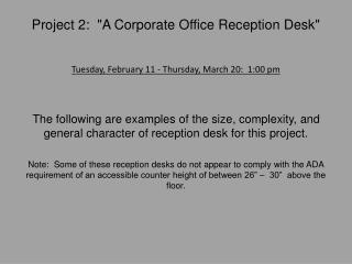 "Project 2:  ""A Corporate Office Reception Desk"""