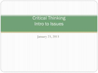 Critical Thinking Intro to Issues