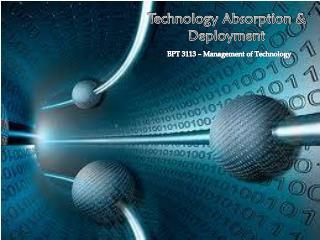 Technology Absorption & Deployment