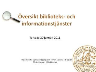 Översikt biblioteks- och informationstjänster  Torsdag  20  januari  2011