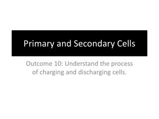 Primary and Secondary Cells