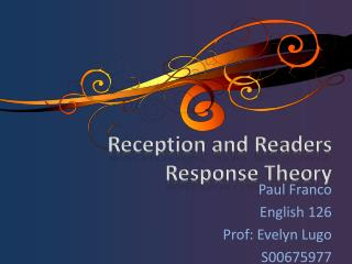 Reception and Readers Response Theory