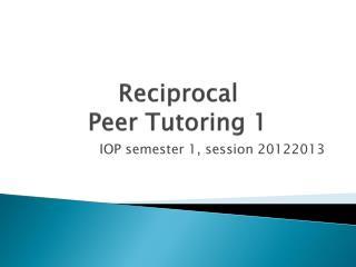 Reciprocal  Peer Tutoring 1