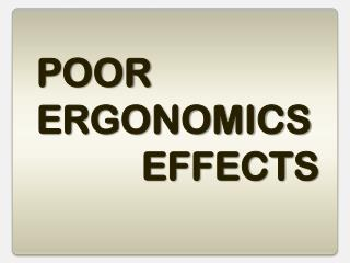POOR   ERGONOMICS EFFECTS