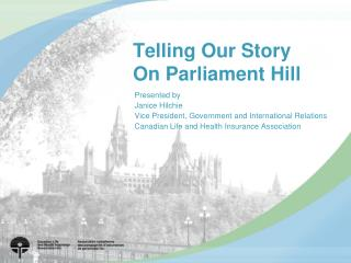Telling Our Story On Parliament Hill