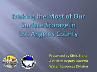 Making the Most of Our Surface Storage in  Los Angeles County