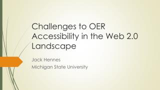 Challenges to OER Accessibility in the Web 2.0 Landscape