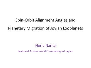 Spin-Orbit Alignment Angles and Planetary Migration of Jovian  Exoplanets