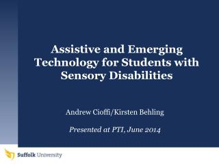 Assistive  and Emerging  Technology for Students with Sensory Disabilities