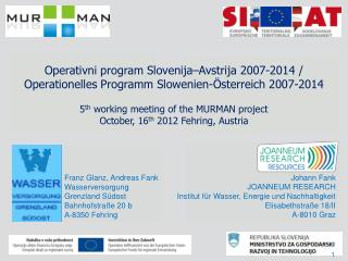 5 th  working meeting of the MURMAN project October, 16 th  2012  Fehring , Austria