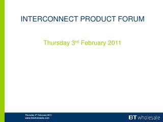 INTERCONNECT PRODUCT FORUM