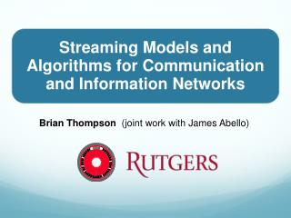 Streaming Models and Algorithms for Communication and Information Networks
