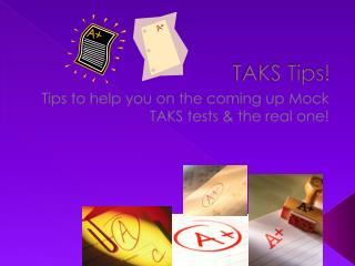 TAKS Tips!