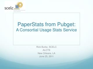PaperStats  from  Pubget : A  Consortial  Usage Stats Service