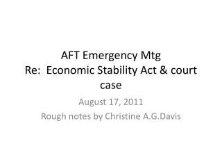 AFT Emergency  Mtg Re :   Economic  Stability Act & court case