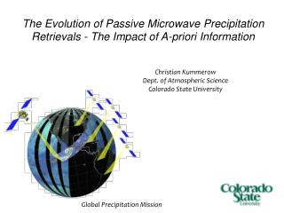 The Evolution of Passive Microwave Precipitation Retrievals - The Impact of A-priori Information