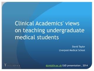 Clinical Academics' views on teaching undergraduate medical students
