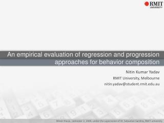 Nitin Kumar  Yadav RMIT University, Melbourne nitin.yadav@student.rmit.au