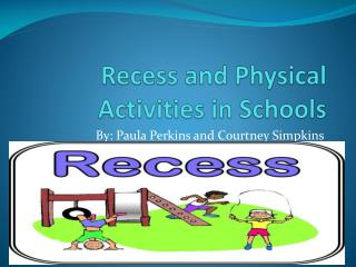 Recess and Physical Activities in Schools