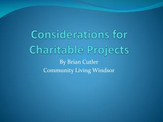 Considerations for Charitable Projects