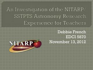 An Investigation of the NITARP/ SSTPTS Astronomy Research Experience for  Teachers