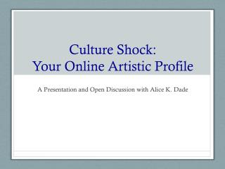 Culture Shock: Your Online Artistic Profile